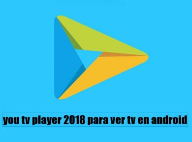 You tv player, la aplicación para ver tv en android